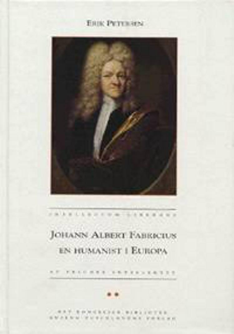 Johann Albert Fabricius - en humanist i Europa af Erik Petersen