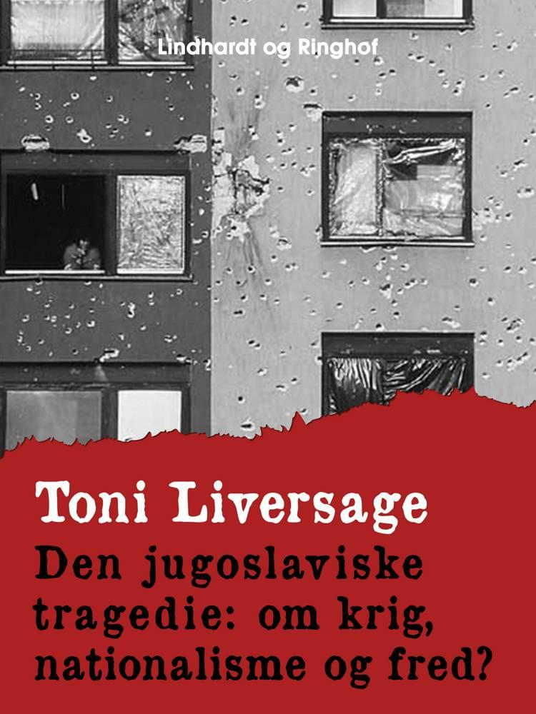 Den jugoslaviske tragedie af Toni Liversage