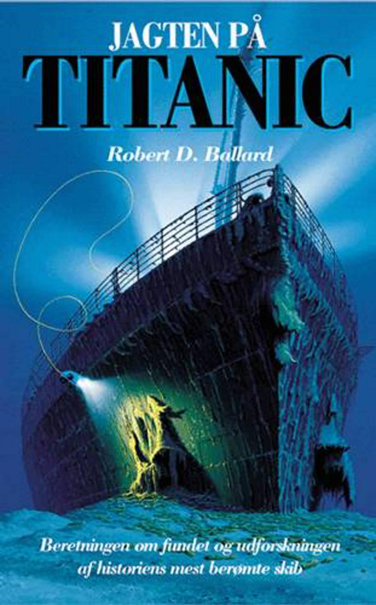 Jagten på Titanic af Robert D. Ballard og Rick Archbold