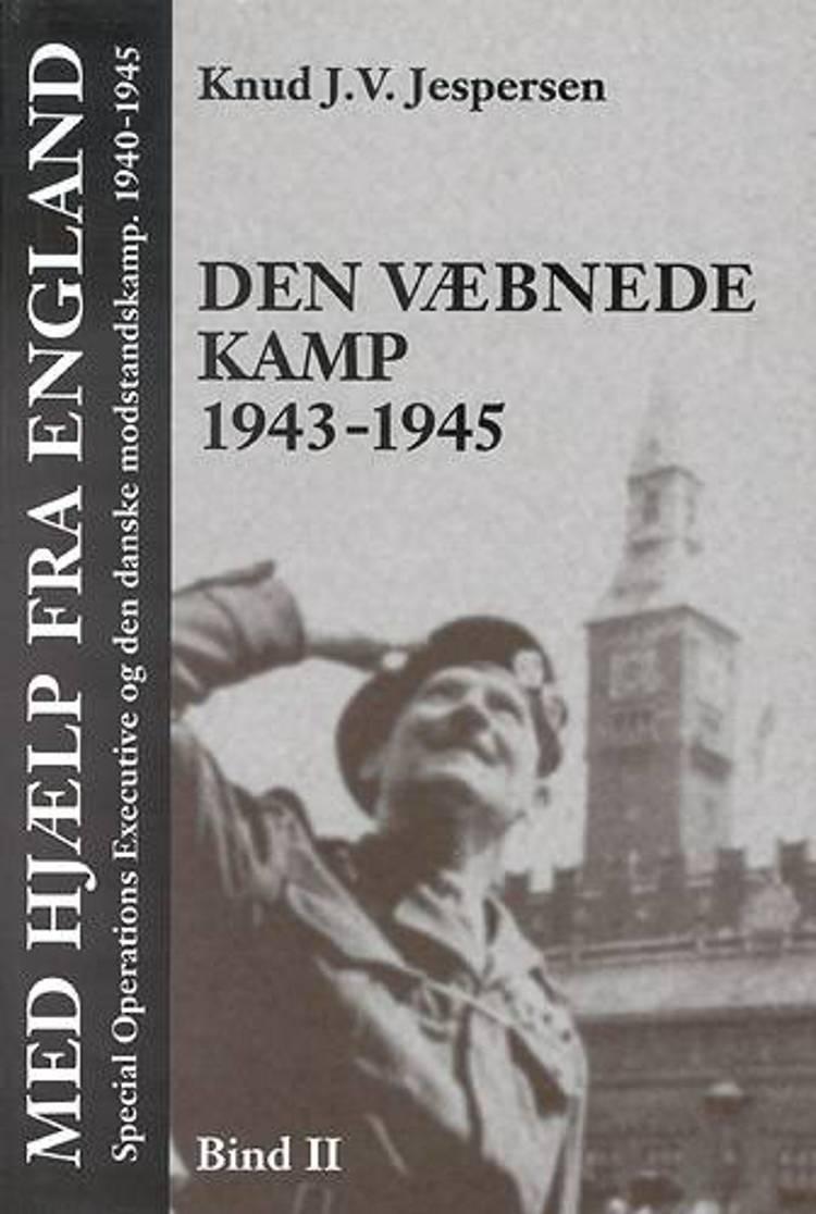 Med hjælp fra England. Den væbnede kamp 1943-1945 af Knud J. V. Jespersen
