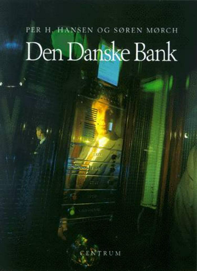 Den Danske Bank af Søren Mørch og Per H. Hansen