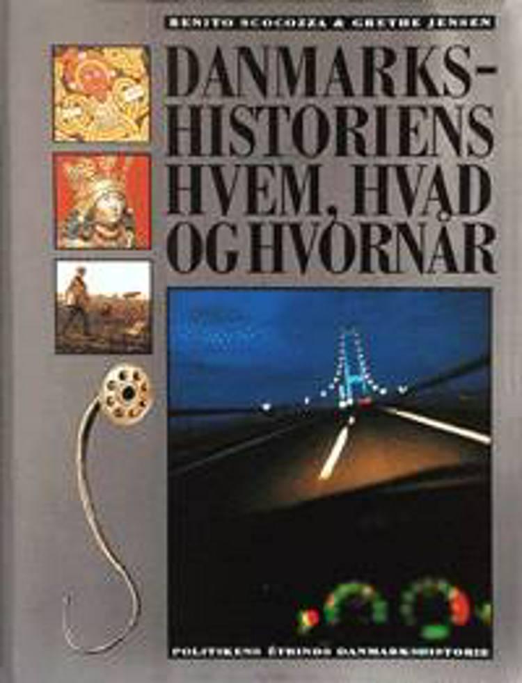 Danmarkshistoriens hvem, hvad og hvornår af Grethe Jensen og Benito Scocozza