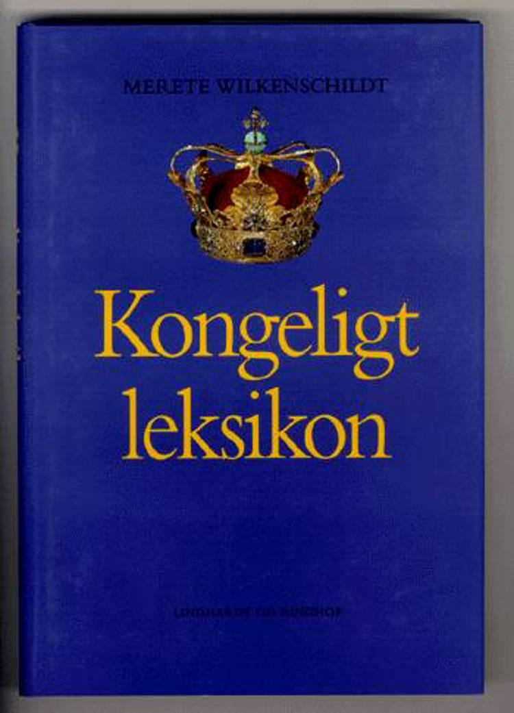 Kongeligt leksikon af Merete Wilkenschildt