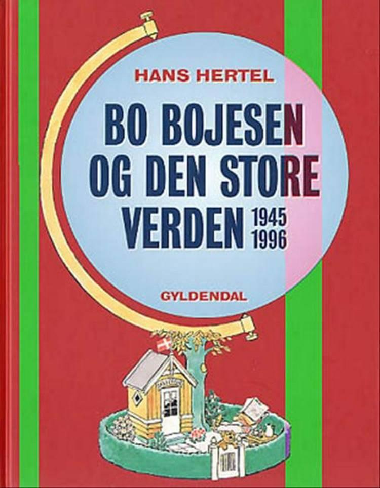 Bo Bojesen og den store verden 1945-96 af Bo Bojesen