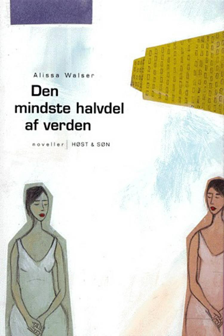 Den mindste halvdel af verden af Alissa Walser