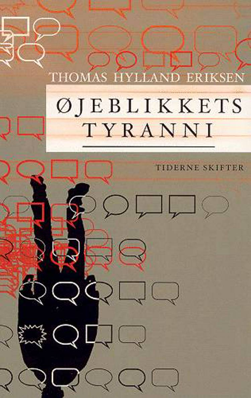 Øjeblikkets tyranni af Thomas Hylland Eriksen