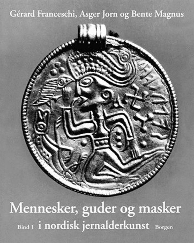 Mennesker, guder og masker i nordisk jernalderkunst af Asger Jorn, Gérard Franceschi og Bente Magnus