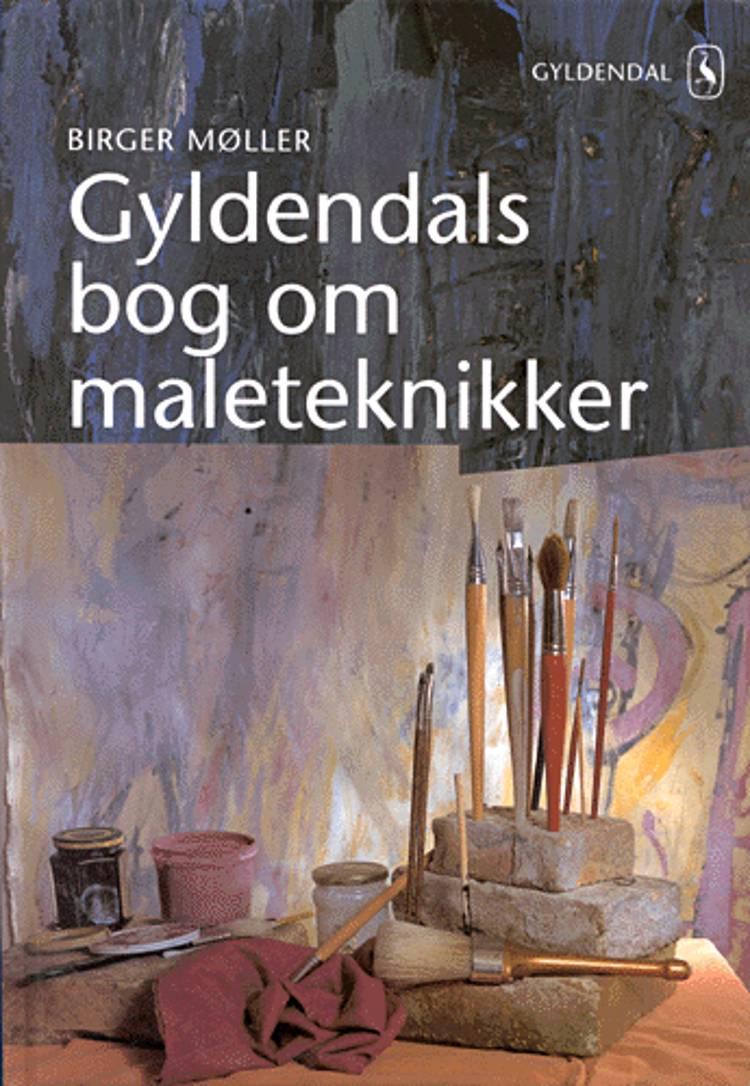 Gyldendals bog om maleteknikker af Birger Møller