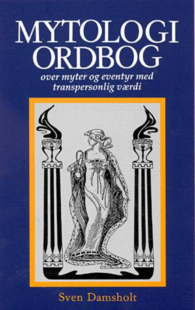 Mytologiordbog over myter og eventyr med transpersonlig værdi af Sven Damsholt