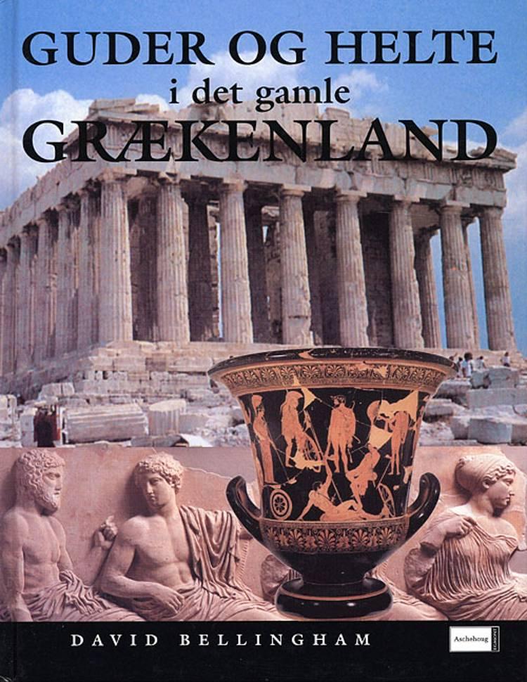 Guder og helte i det gamle Grækenland af David Bellingham