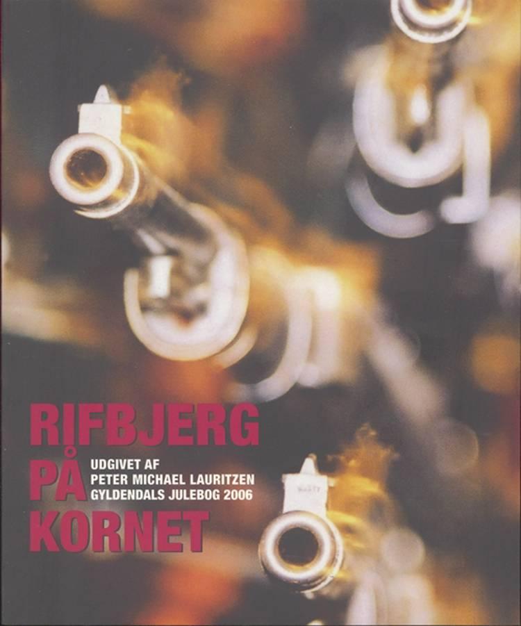 Rifbjerg på kornet af Torben Brostrøm, Anne-Marie Mai og Peter Michael Lauritzen m.fl.