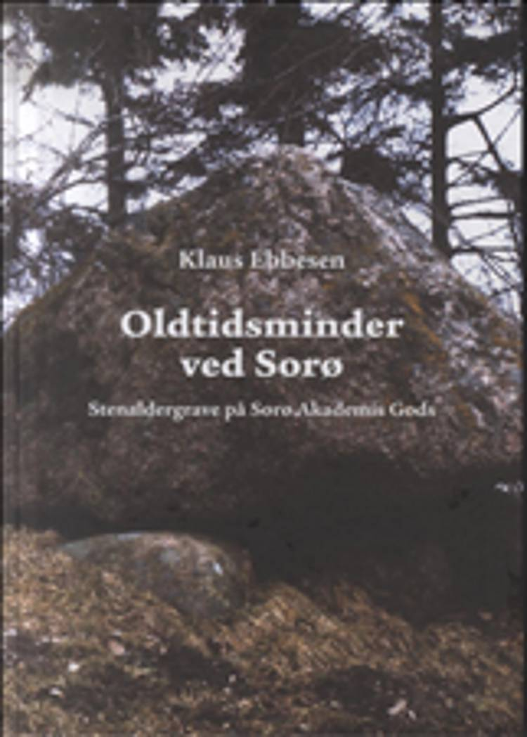 Oldtidsminder ved Sorø af Klaus Ebbesen