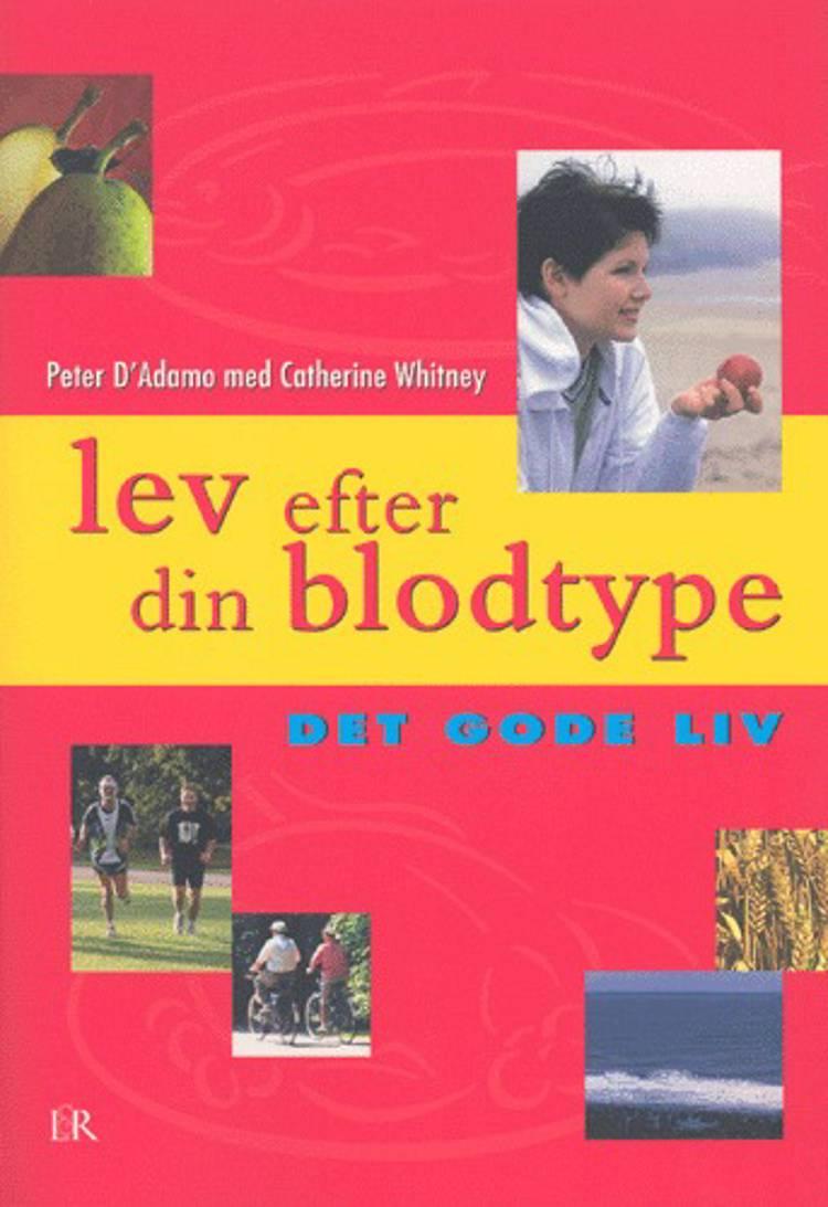 Lev efter din blodtype af Catherine Whitney og Peter J. D'Adamo
