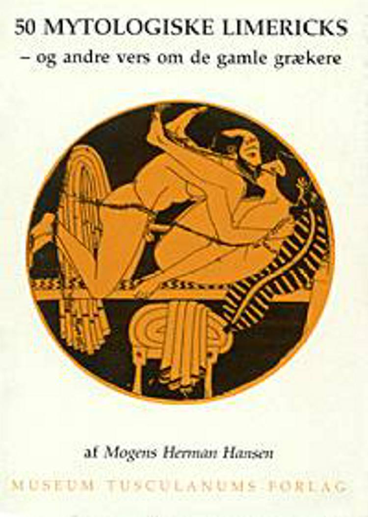 50 mytologiske limericks og andre vers om de gamle grækere af Mogens Herman Hansen