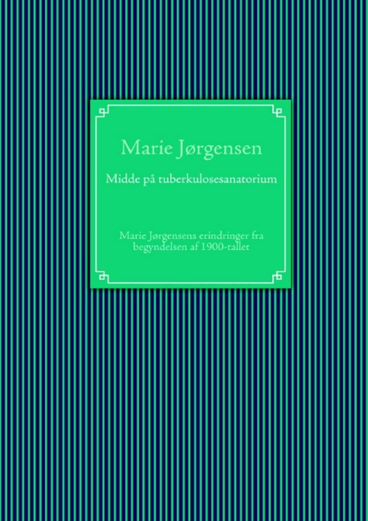 Midde på tuberkulosesanatorium af Marie Jørgensen