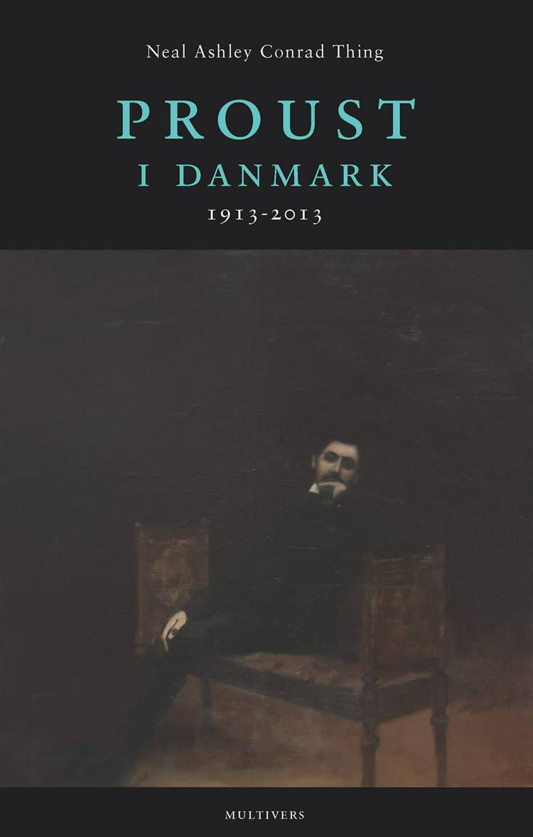 Proust i Danmark af Neal Ashley Conrad Thing