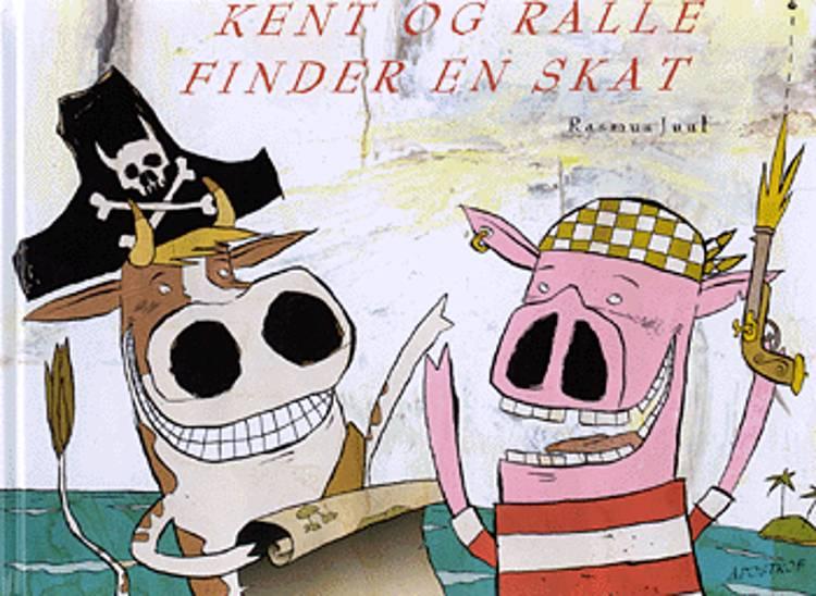 Kent og Ralle finder en skat af Rasmus Juul