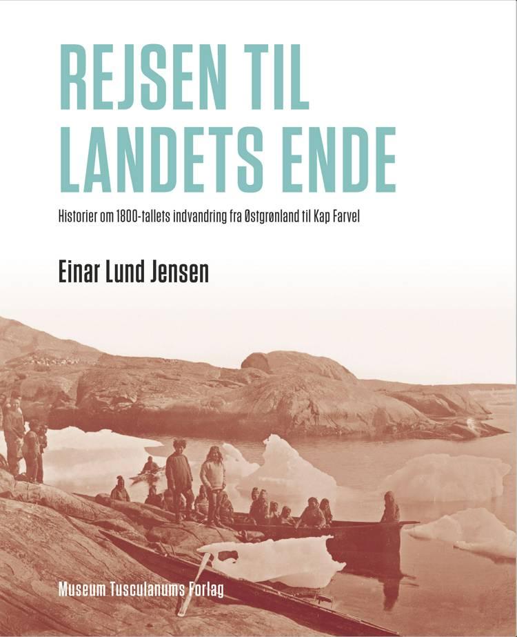 Rejsen til landets ende af Einar Lund Jensen
