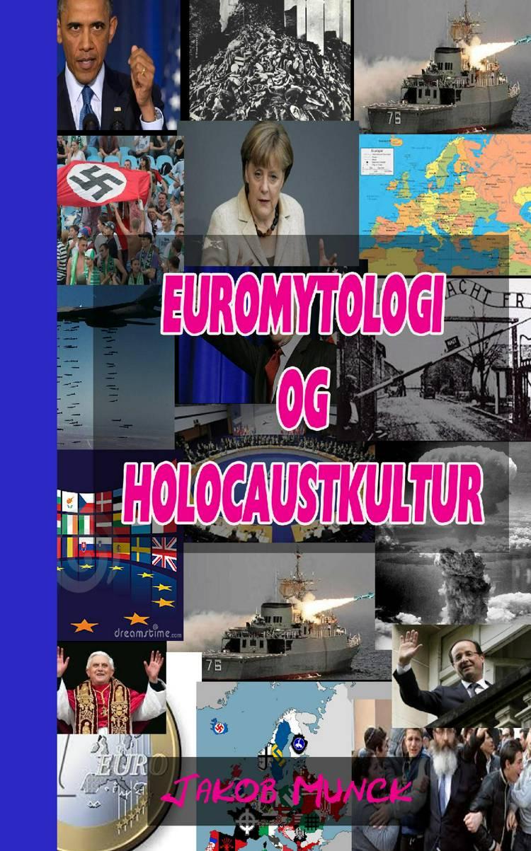 Euromytologi og Holocaust-kultur af Jakob Munck
