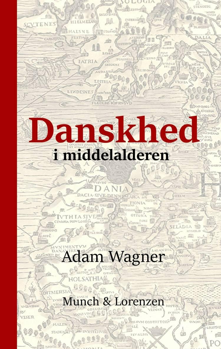 Danskhed i middelalderen af Adam Wagner
