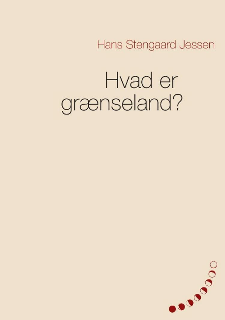 Hvad er grænseland? af Hans Stengaard Jessen