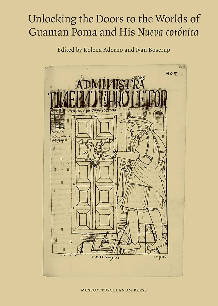 Unlocking the doors to the worlds of Guaman Poma and his Nueva corónica af Ivan Boserup og Rolena Adorno