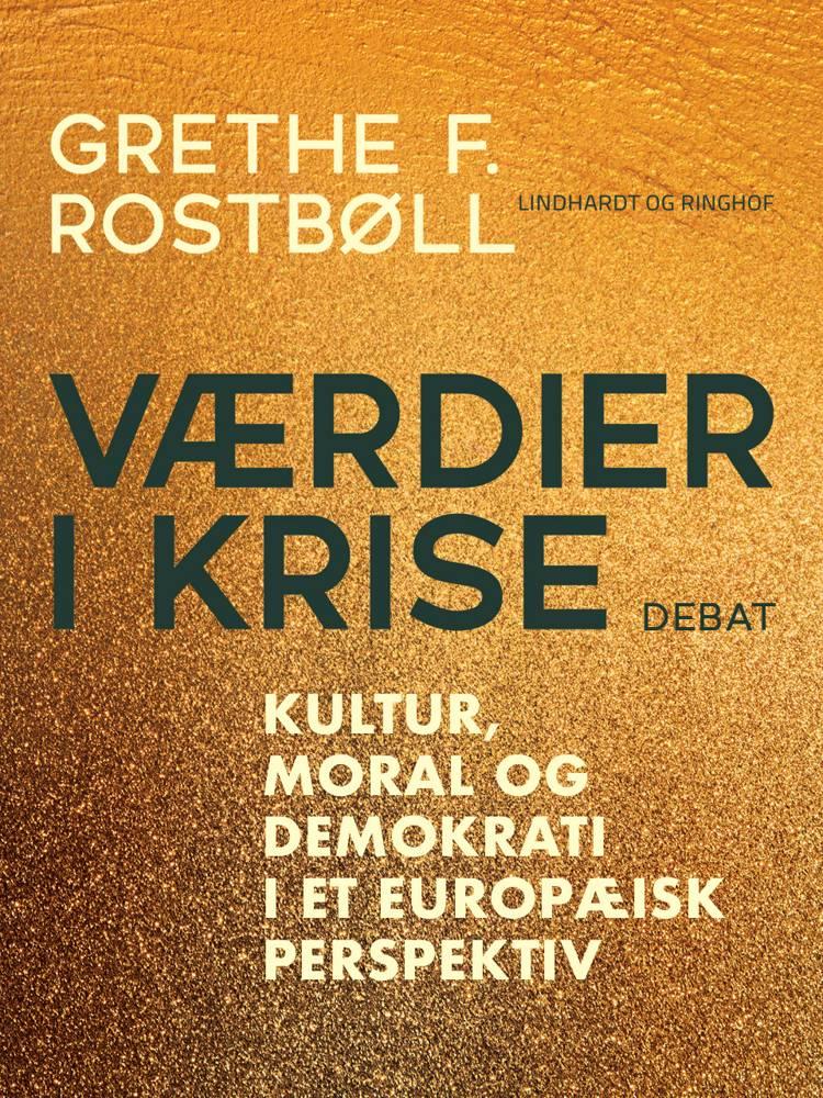 Værdier i krise af Grethe F. Rostbøll