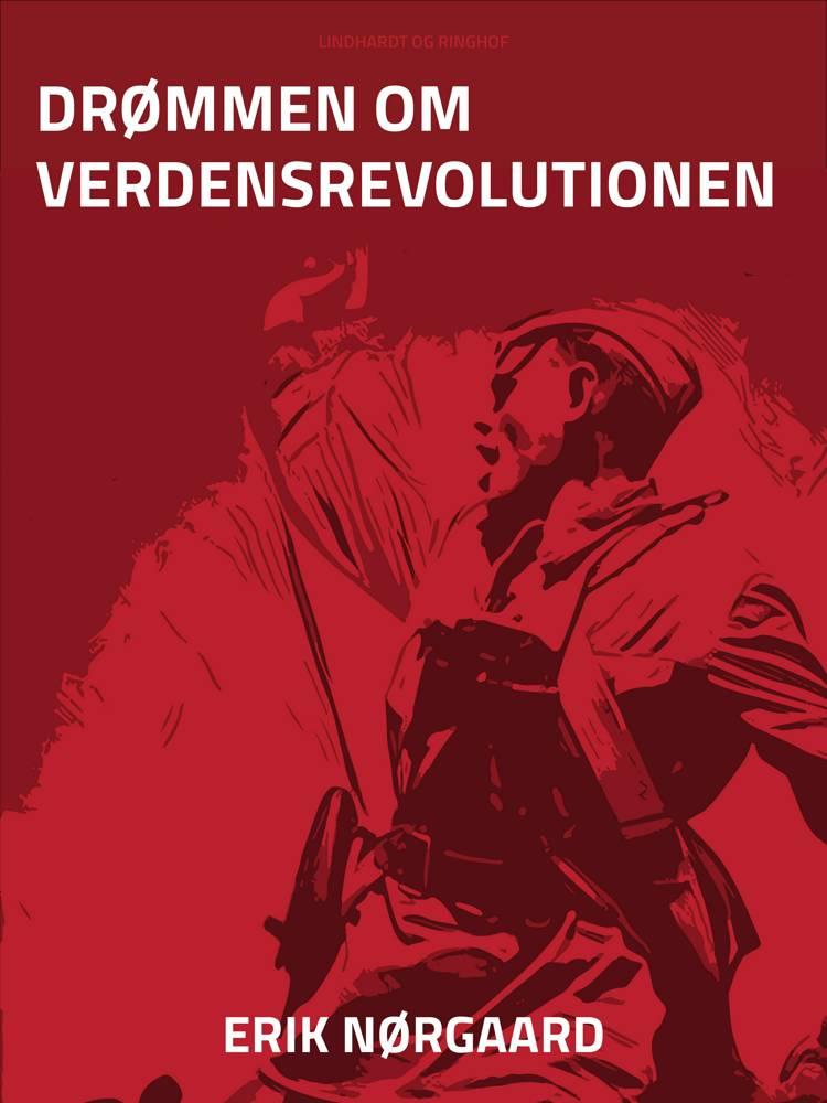 Drømmen om verdensrevolutionen af Erik Nørgaard