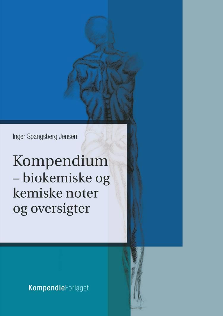 Kompendium- biokemiske og kemiske noter og oversigter af Inger Spangsberg Jensen
