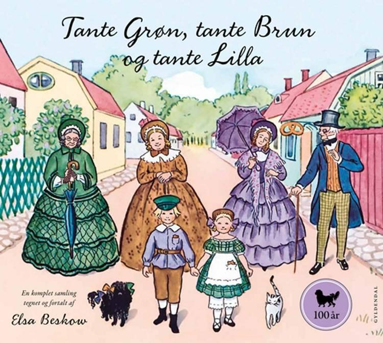 Tante Grøn, tante Brun og tante Lilla - en komplet samling af Elsa Beskow