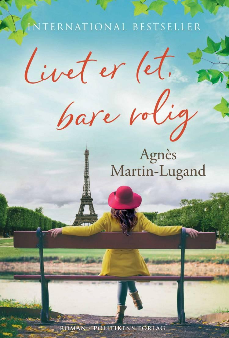 Livet er let, bare rolig af Agnès Martin-Lugand