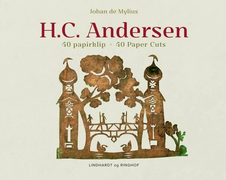 H.C. Andersen 40 papirklip * 40 Paper Cuts af Johan de Mylius