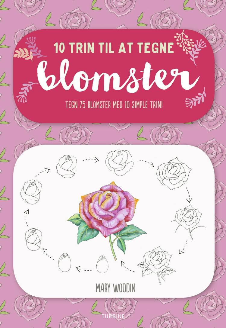 10 trin til at tegne blomster af Mary Woodin