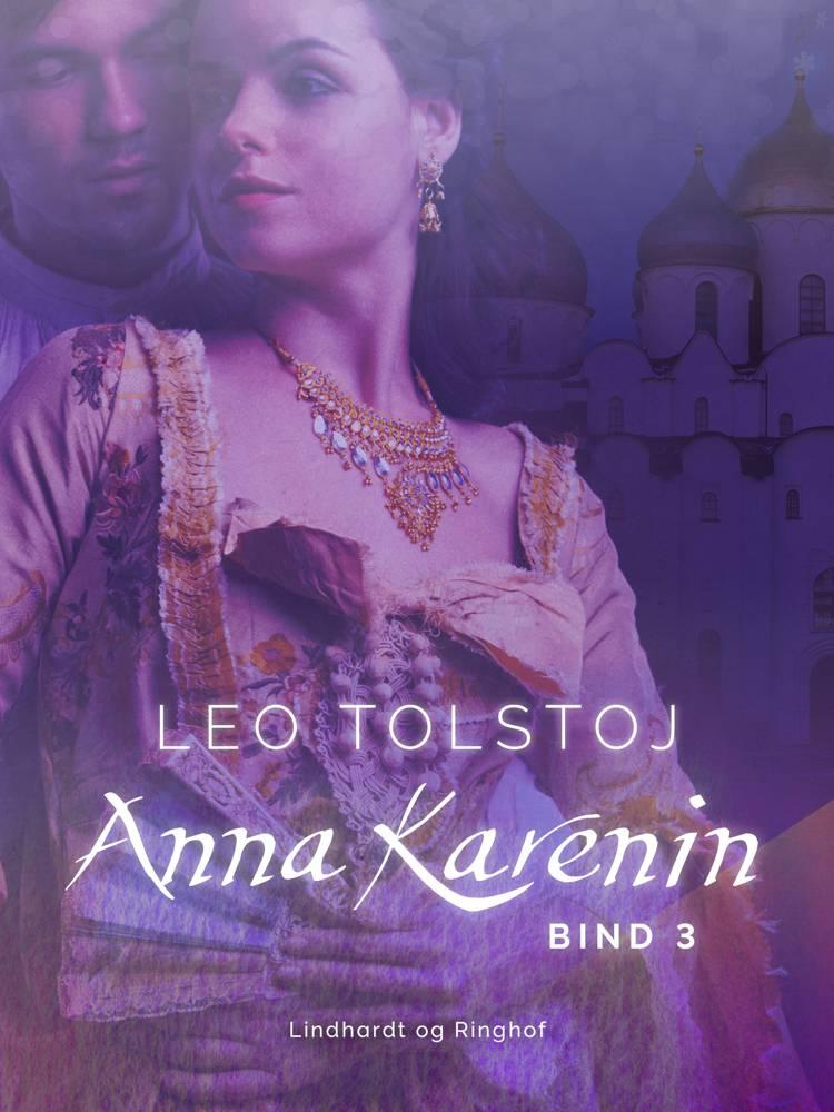 Anna Karenin. Bind 3 af Lev Tolstoj