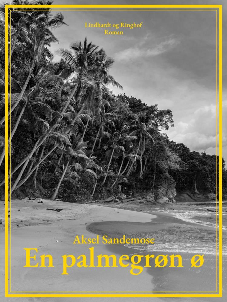 En palmegrøn ø af Aksel Sandemose
