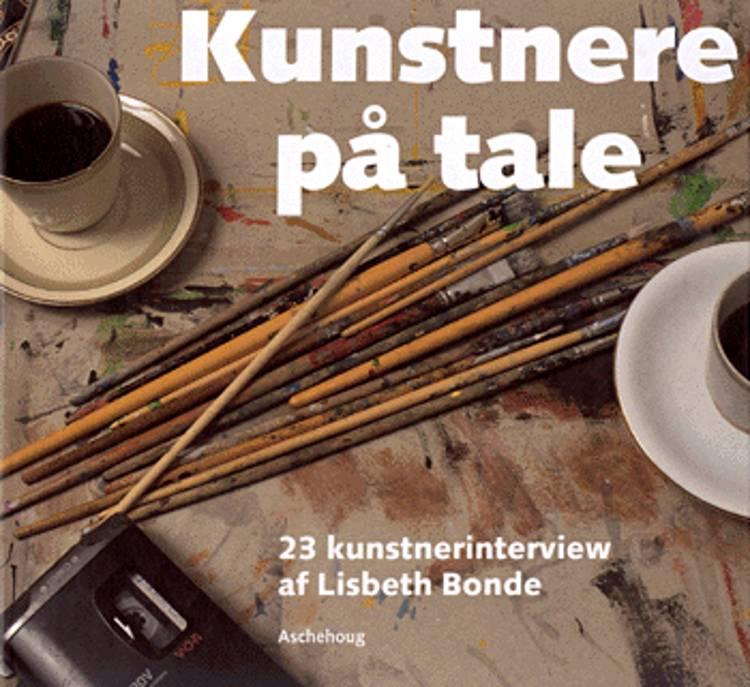 Kunstnere på tale af Lisbeth Bonde