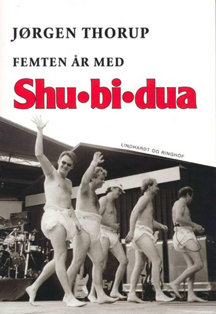 Femten år med Shu-bi-dua af Jørgen Thorup
