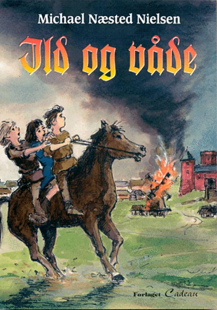 Ild og våde af Michael Næsted Nielsen