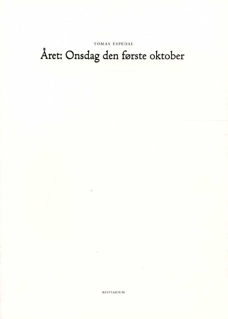 Året: onsdag den første oktober af Tomas Espedal og Andreas Vermehren Holm