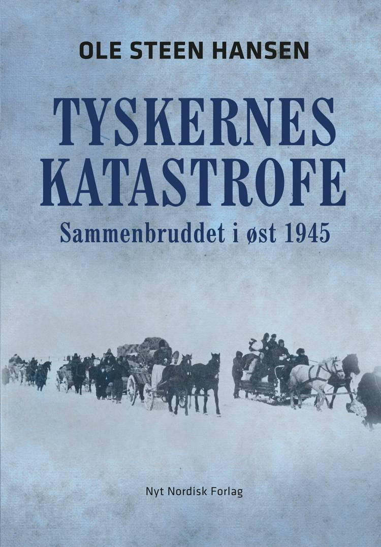 Tyskernes katastrofe af Ole Steen Hansen