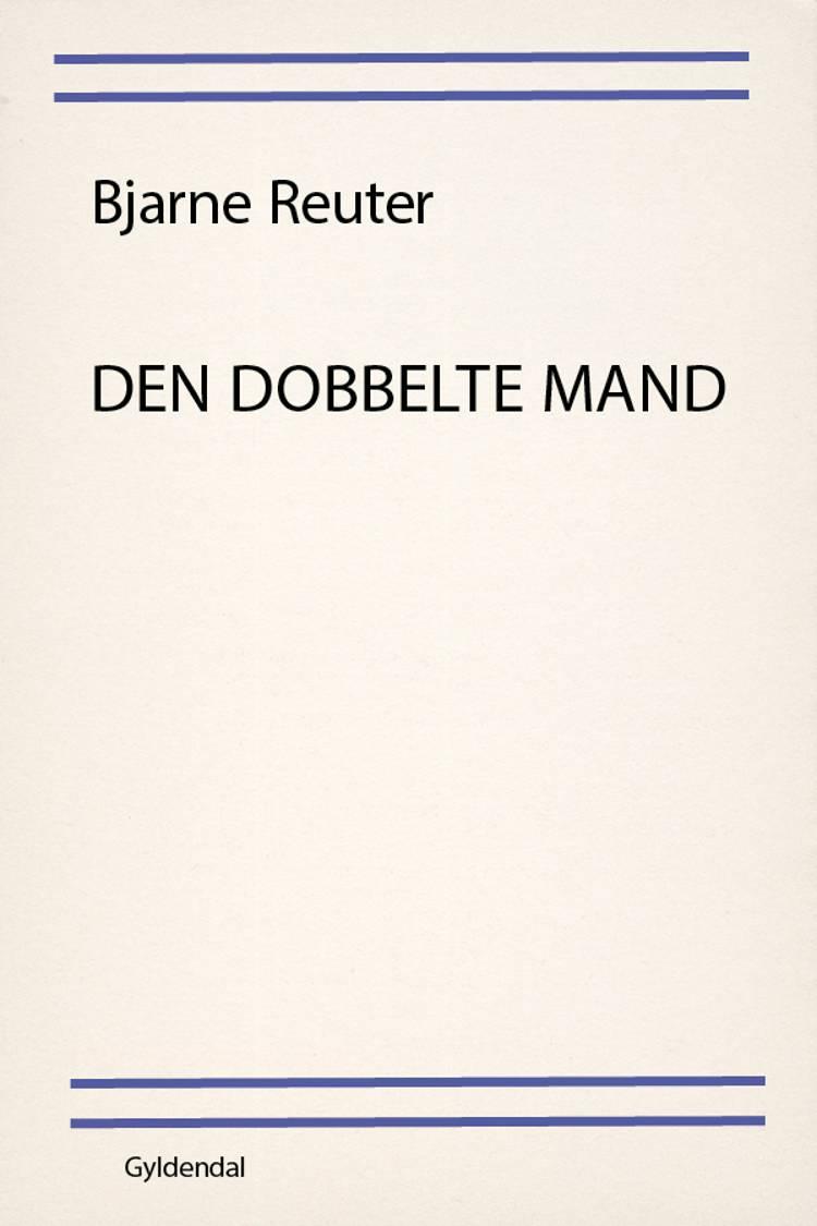 Den dobbelte mand af Bjarne Reuter