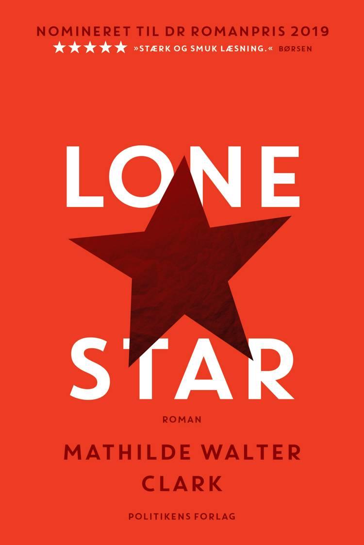 5b855750 Lone Star af Mathilde Walter Clark – anmeldelser og bogpriser - bog.nu
