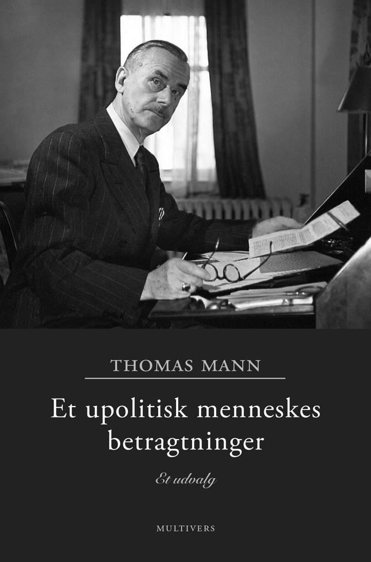 Et upolitisk menneskes betragtninger af Thomas Mann