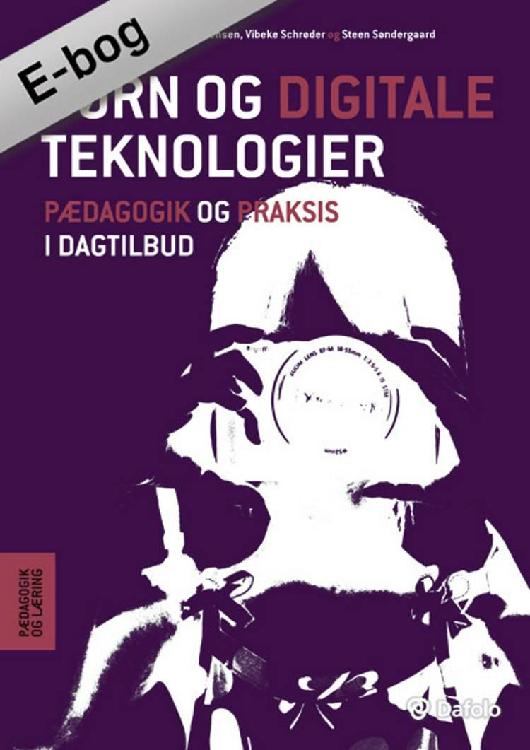 Børn og digitale teknologier af Ole Christensen, Vibeke Schrøder og Steen Søndergaard