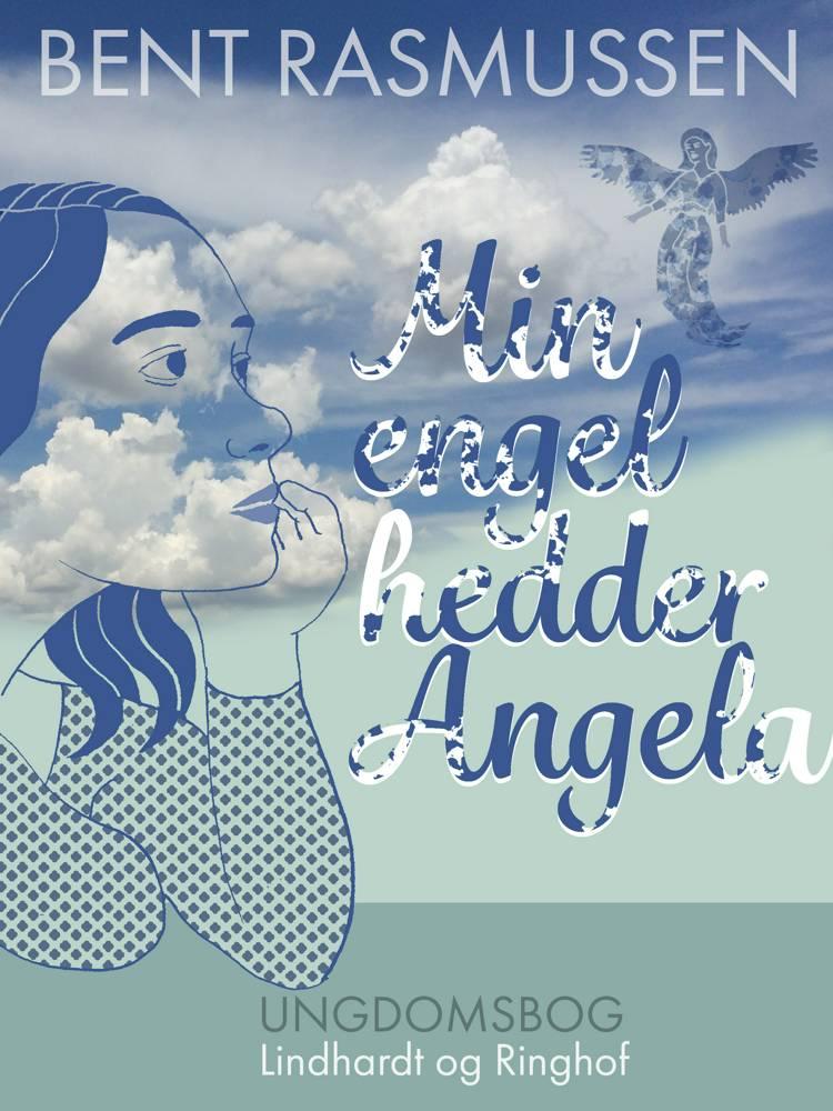Min engel hedder Angela af Bent Rasmussen