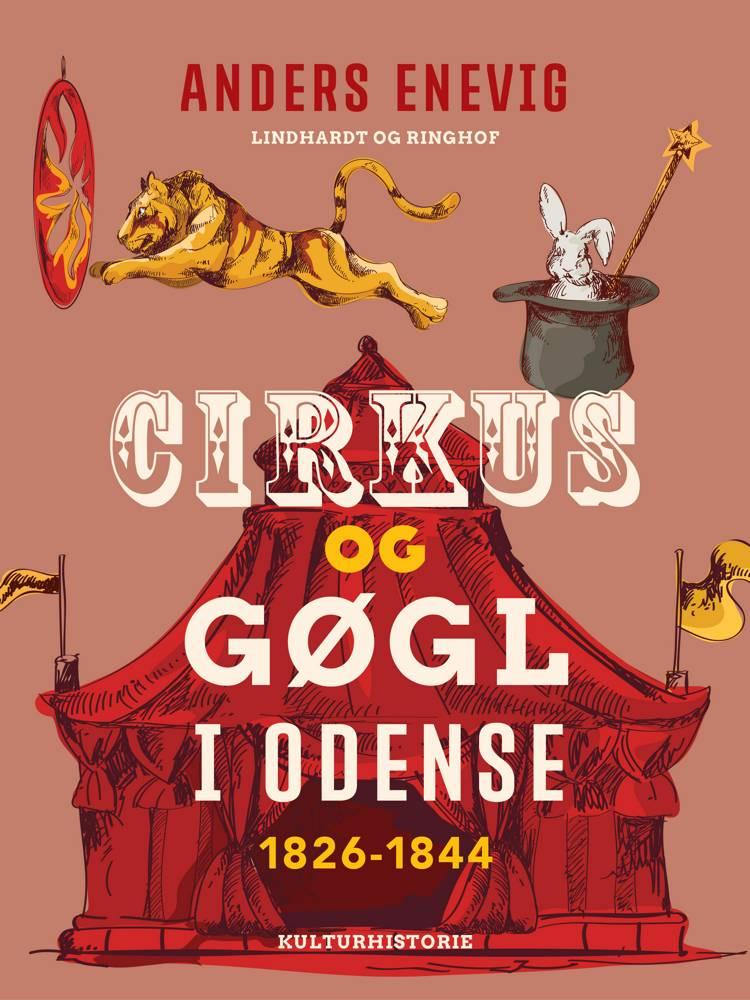 Cirkus og gøgl i Odense 1826-1844 af Anders Enevig