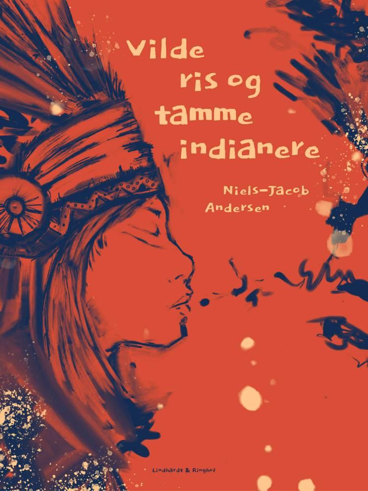 Vilde ris og tamme indianere af Roald Als og Niels-Jacob Andersen