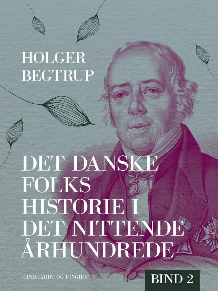 Det danske folks historie i det nittende århundrede. Bind 2 af Holger Begtrup