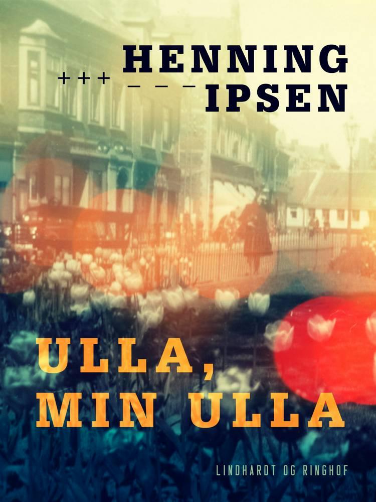 Ulla, min Ulla af Henning Ipsen
