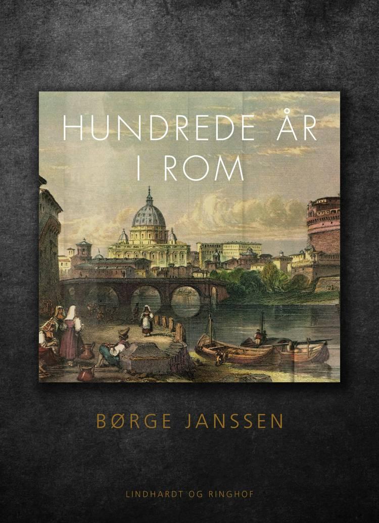 Hundrede år i Rom af Børge Janssen